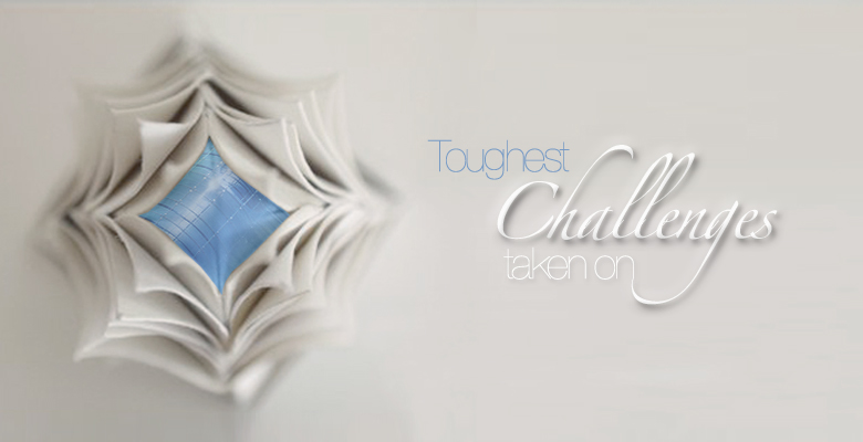 Toughest challenges taken on